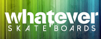 Whatever Skateboards Promo Codes & Deals