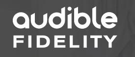 Audible Fidelitys